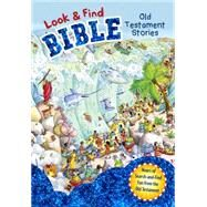 Look and Find Bible: Old Testament Stories by Unknown, 9781433685972