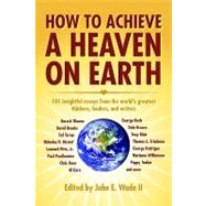 How to Achieve a Heaven on Earth by Wade, John, 9781589805972