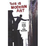 This Is Modern Art by Coval, Kevin; Goodwin, Idris, 9781608465972