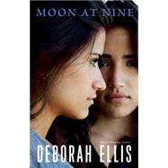 Moon at Nine by Ellis, Deborah, 9781927485972