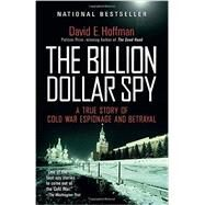 The Billion Dollar Spy by Hoffman, David E., 9780345805973
