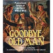 Goodbye, Old Man by Gosling, Lucinda, 9780750955973