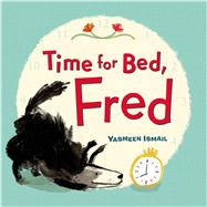 Time for Bed, Fred! by Ismail, Yasmeen, 9780802735973