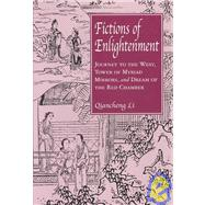 Fictions of Enlightenment : Journey to the West, Tower of Myriad Mirrors, and Dream of the Red Chamber by Li, Qiancheng, 9780824825973