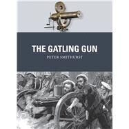 The Gatling Gun by Smithurst, Peter; Shumate, Johnny, 9781472805973
