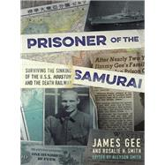 Prisoner of the Samurai by Smith, Rosalie H., R.N. (RTL); Gee, James Wallace (CON), 9781612005973