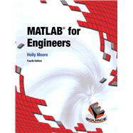 MATLAB for Engineers by Moore, Holly, 9780133485974