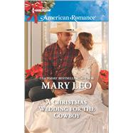 A Christmas Wedding for the Cowboy by Leo, Mary, 9780373755974