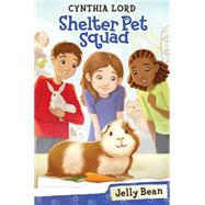 Jelly Bean (Shelter Pet Squad #1) by Lord, Cynthia; McGuire, Erin, 9780545635974