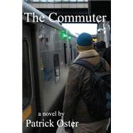 The Commuter by Oster, Patrick, 9780786755974