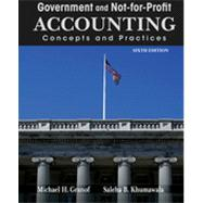 Government and Not-for-Profit Accounting : Concepts and Practices by Granof, Michael H.; Khumawala, Saleha B., 9781118155974