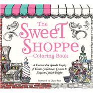The Sweet Shoppe Adult Coloring Book by Price, Chris, 9781440595974