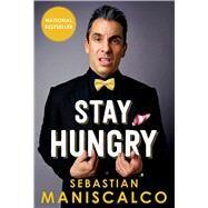 Stay Hungry by Maniscalco, Sebastian, 9781501115974