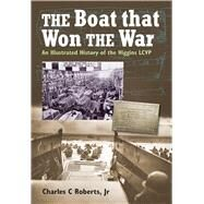 The Boat That Won the War by Roberts, Charles C., 9781591145974