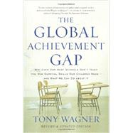 The Global Achievement Gap by Wagner, Tony, 9780465055975