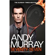 Andy Murray: Seventy-Seven by Murray, Andy, 9780755365975