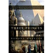 Three Princes by Wheeler, Ramona, 9780765335975