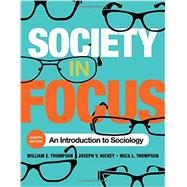 Society in Focus by Thompson, William E.; Hickey, Joseph V.; Thompson, Mica L., 9781442255975