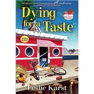 Dying for a Taste A Sally Solari Mystery by Karst, Leslie, 9781629535975