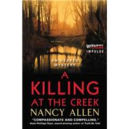 A Killing at the Creek by Allen, Nancy, 9780062325976