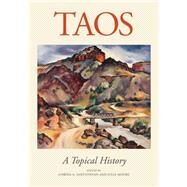 Taos: A Topical History by Santistevan, Corina A.; Moore, Julia, 9780890135976