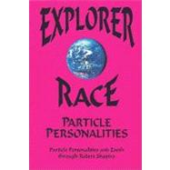 Explorer Race and Particle Personalities by ZOOSH, 9780929385976