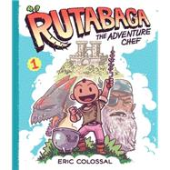 Rutabaga the Adventure Chef by Colossal, Eric, 9781419715976