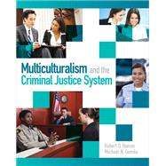 Multiculturalism and the Criminal Justice System by Hanser, Robert D.; Gomila, Michael D, 9780132155977