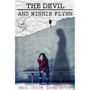 The Devil and Winnie Flynn by OSTOW, MICOLOSTOW, DAVID, 9781616955977