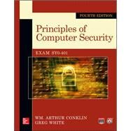 Principles of Computer Security, Fourth Edition by Conklin, Wm. Arthur; White, Greg; Cothren, Chuck; Davis, Roger; Williams, Dwayne, 9780071835978