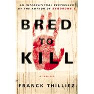 Bred to Kill by Thilliez, Franck; Polizzotti, Mark, 9780670025978