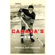 Canada's Game : Hockey and Identity by Holman, Andrew C., 9780773535978