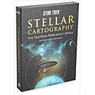 Star Trek Stellar Cartography: The Starfleet Reference Library by Nemecek, Larry; Fullwood, Ian; Ries, Ali; Mandel, Geoffrey, 9781477805978