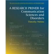 A Research Primer for Communication Sciences and Disorders by Meline, Timothy, 9780137015979