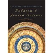 The Cambridge Dictionary of Judaism and Jewish Culture by Edited by Judith R. Baskin, 9780521825979