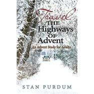 Travel the Highways of Advent by Purdum, Stan, 9781426785979
