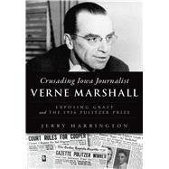 Crusading Iowa Journalist Verne Marshall by Harrington, Jerry, 9781467135979