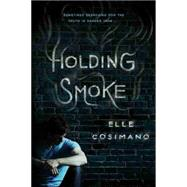 Holding Smoke by Cosimano, Elle, 9781484725979