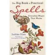 The Big Book of Practical Spells by Illes, Judika, 9781578635979