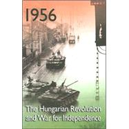 1956 : The Hungarian Revolution and War for Independence by Congdon, Lee, 9780880335980