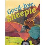 Good-bye, Sheepie by Burleigh, Robert, 9780761455981