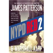 Nypd Red 2 by Patterson, James; Karp, Marshall, 9781455515981