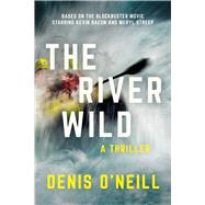 The River Wild by O'neill, Denis, 9781510715981