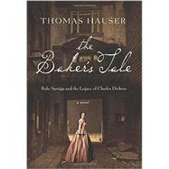 The Baker's Tale Ruby Spriggs and the Legacy of Charles Dickens by Hauser, Thomas, 9781619025981