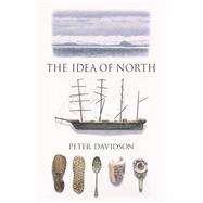 The Idea of North by Davidson, Peter, 9781780235981