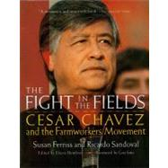 The Fight in the Fields: Cesar Chavez and the Farmworkers Movement by Ferriss, Susan, 9780156005982