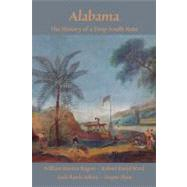 Alabama : The History of a Deep South State by Rogers, William Warren, Sr., 9780817355982