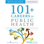 101+ Careers in Public Health by Seltzer, Beth, 9780826195982