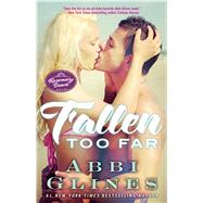 Fallen Too Far A Rosemary Beach Novel by Glines, Abbi, 9781476775982