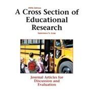 A Cross Section of Educational Research: Journal Articles for Discussion and Evaluation by Lyne,Lawrence, 9781884585982